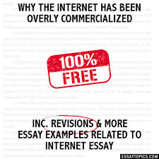 why the internet has been overly commercialized essay why the internet has been overly commercialized