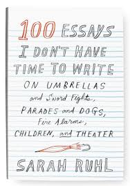 books on art and motherhood austin kleon medium sarah ruhl s 100 essays i don t have time to write is my favorite book on the subject ruhl is a playwright and a mother of three and so this book is full
