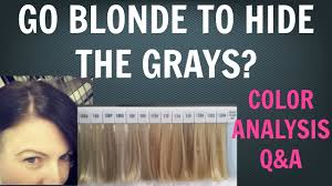 Going Gray/Going Grey: Do You Want to Go Blonde to Cover the Grays? | Going  Blonde | Color Analysis - YouTube