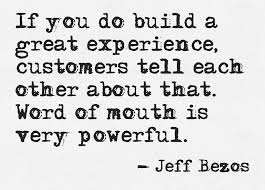 If You Do Build A Great Experience Customers Tell Each