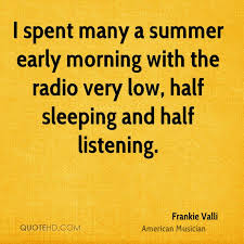 Early Morning Quotes Stunning Frankie Valli Quotes QuoteHD