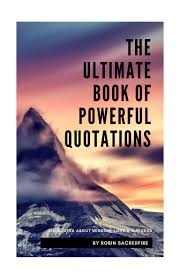 The Ultimate Book Of Powerful Quotations 510 Quotes About Wisdom Lo