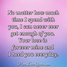 No Matter How Much Time I Spend With You I Can Never Ever Get