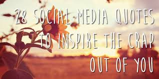 Quotes About Social Media Inspiration 48 Memorable Social Media Quotes To Make You Think WordStream