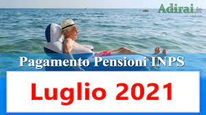 Pagamento pensioni luglio 2021 in anticipo Calendario Inps