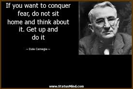 If You Want To Conquer Fear Do Not Sit Home And StatusMind Inspiration Famous Quotes About Fear