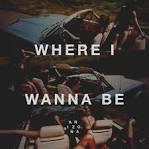 Where I Wanna Be