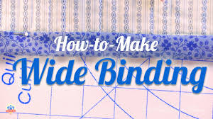 How to Make and Attach Wide Chunky Binding for Quilts with Carrie ... & How to Make and Attach Wide Chunky Binding for Quilts with Carrie Nelson of  Moda Fabric Adamdwight.com