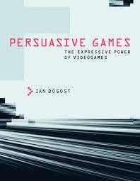 persuasive games ian bogost persuasive games