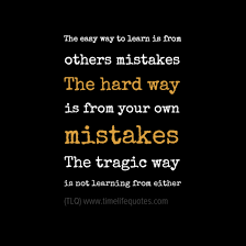 Lesson Learned Quotes Mesmerizing Learning Life Lessons Quotes The Hard Way Picture Quotes