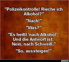 Polizeikontrolle Rieche Ich Alkohol Lustige Bilder Sprüche