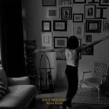 Premiere: Nadia Kazmi's 'Gold Into Dust' Embraces Raw Reflection ...