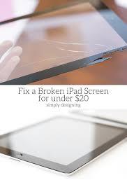 fix a broken ipad screen for under 20