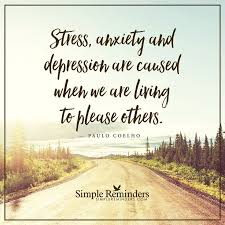 Paulo Coelho Quotes Custom Paulo Coelho Stress Anxiety And Depression Are Caused Stress Quotes