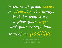 Life Stress Quotes Impressive Positive Quote In Times Of Great Stress Or Adversity It's Always