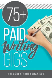 paid writing gigs and opportunities writing advice writing  99 paid writing gigs and opportunities writing resourcesonline writing jobs lance