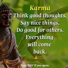 Karma Think Good Thoughts Say Nice Things Do Good For Others Stunning Good Buddha Proverb Dp