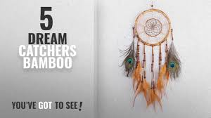 Bamboo Dream Catcher Top 100 Dream Catchers Bamboo [100 ] IEVE Dream Catcher Bamboo 83