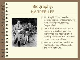 to kill a mockingbird by harper lee ppt biography harper lee mockingbird s success also inspired the box office smash to kill