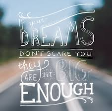 If Your Dreams Don T Scare You Quote Who Said Best Of When It's Time For A New Adventure