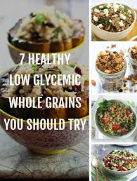 7 Healthy Low Glycemic Whole Grains You Should Try