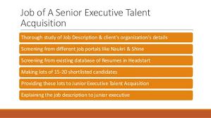 job of a senior executive talent acquisition thorough study of job description clients organizations talent acquisition manager job description