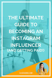 The ultimate guide to becoming an Instagram influencer (and getting ...