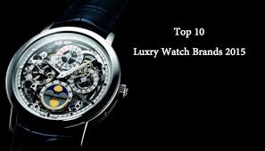luxury watch brands world famous watches brands in austin luxury watch brands comment top 10