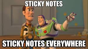 Sticky notes Sticky notes everywhere - Everywhere - quickmeme via Relatably.com
