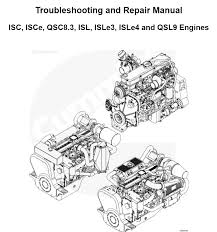 cummins isc isce qsc8 3 isl isle3 isle4 qsl9 engines repair manual cummins isc isce qsc8 3 isl isle3 isle4