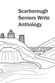 Scarborough Seniors Write Anthology 2017 By Scarborough Arts
