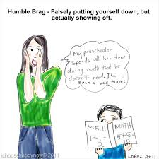 The Humble Brag Can Be Funny If You Don't Take It Seriously I Extraordinary Funny Bragging Quotes