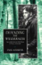 <b>Defending the</b> Wilderness, Adirondack Writings of <b>Paul Schaefer</b> by ...