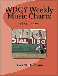 1969 Music Charts Wdgy Weekly Music Charts 1969 1973 Frank W Hoffmann