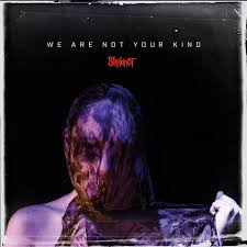 <b>Slipknot</b>: <b>We Are</b> Not Your Kind - Music Streaming - Listen on Deezer