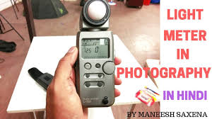 Light Meter For Photography Light Meter In Photography Beginner Photographers Tips Hindi Tutorial