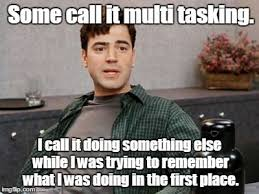 Image result for multitasking meme