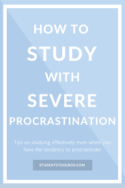 school trip essay the procrastination how to study with severe procrastination students toolbox