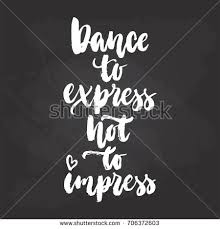Quote Express Unique Dance Express Not Impress Lettering Dancing Stock Vector Royalty