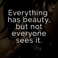 ᐅ Everything Has Beauty But Not Everyone Sees It Englisch Für