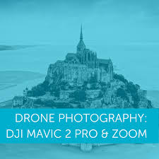 Drone Photography With The <b>DJI Mavic 2</b> Pro And Mavic 2 Zoom ...