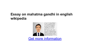essay on mahatma gandhi in english google docs