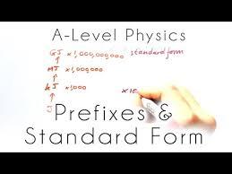 standard form physics prefixes standard form gcse a level physics youtube