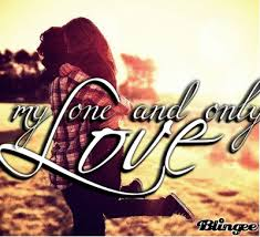 My One And Only Love Quotes Simple My One And Only Love Picture 48 Blingee 48 QuotesNew