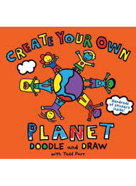 Design Your Own Planet Todd Parr Create Your Own Planet Doodle And Draw