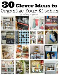 Kitchen Cupboard Organizing 30 Clever Ideas To Organize Your Kitchen Girl In The Garage