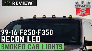 7 3 Cab Lights 1999 2016 Ford F Series Recon 5pc Cab Roof Lights Review