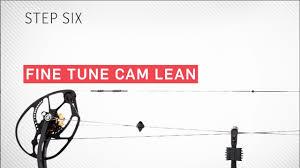 Step 6 Fine Tune Cam Lean