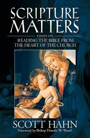 scripture matters essays on reading the bible from the heart of  scripture matters essays on reading the bible from the heart of the church scott hahn 9781931018173 amazon com books