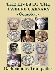Twelve Caesars The Lives Of The Twelve Caesars By G Surtonius Tranquillus